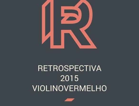 Retrospectiva Violino Vermelho 2015